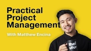 Matthew Encina (The Futur) – Practical Project Management Free Download