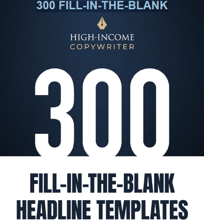 300-fill-in-the-blank-headline-templates-high-income-copywriter-free-download