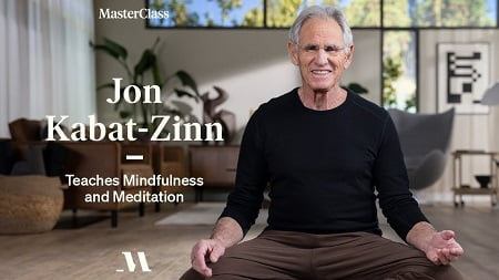 MasterClass - Jon Kabat-Zinn Teaches Mindfulness and Meditation Download