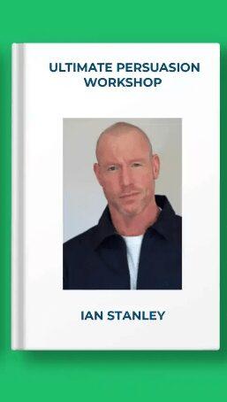 Ian Stanley – Ultimate Persuasion Workshop Free Download